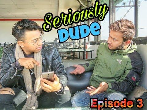 (Nepali Prank - Seriously Dude (Prank) ft Brijesh...- 8 minutes, 56 seconds.)