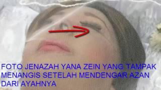 Video FOTO JENAZAH YANA ZEIN YANG TAMPAK MENANGIS SETELAH MENDENGAR AZAN DARI AYAHNYA MP3, 3GP, MP4, WEBM, AVI, FLV September 2019