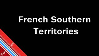 How to Pronounce French Southern Territories in English.