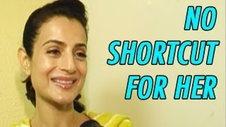 Ameesha says she won't take shortcuts to success