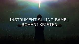 INSTRUMEN SULING BAMBU ROHANI KRISTEN PART 2