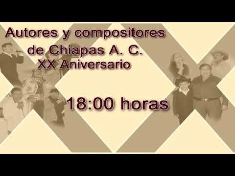 Autores y compositores de Chiapas A.C. XX Aniversario