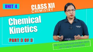 Class XII Chemistry Unit 4: Chemical Kinetics (Part 3 of 3)