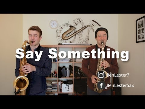 Say Something - Justin Timberlake Ft Chris Stapleton (Sax Cover)
