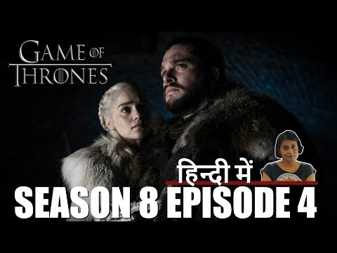 Game of Thrones Season 8 Episode 4 Explained in Hindi