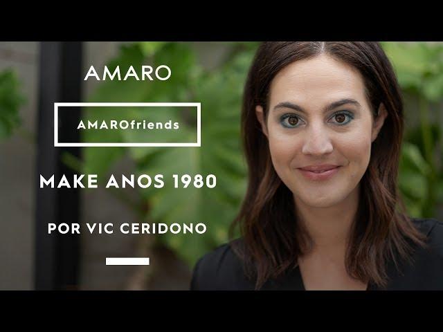 AMARO friends | Make anos 1980 por Vic Ceridono - Amaro