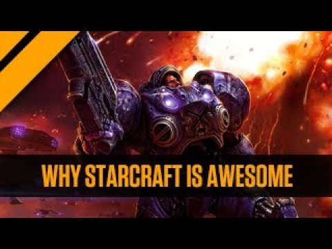 Why StarCraft is Awesome