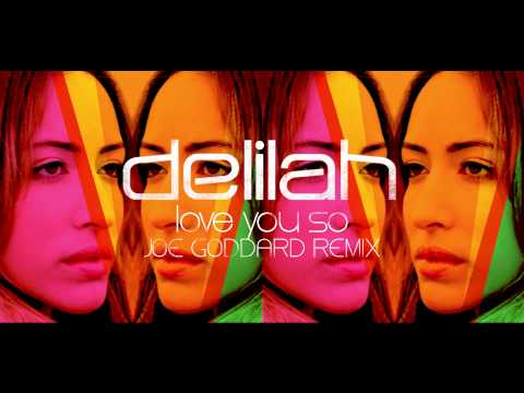 Delilah - Love You So (Joe Goddard Remix)
