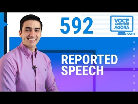 Reported - Quiz dessa aula + CERTIFICADO no http://www.voceaprendeagora.com/video/reported-speech/615/ Aula de ingles voce aprende agora reported speech. Put the senten...
