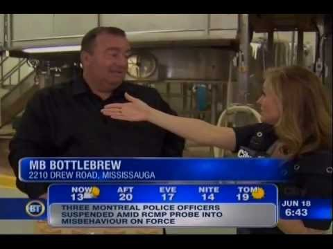MB BOTTLE BREW ON BREAKFAST TELEVISION JUNE 18, 2013 SEGMENT # 1