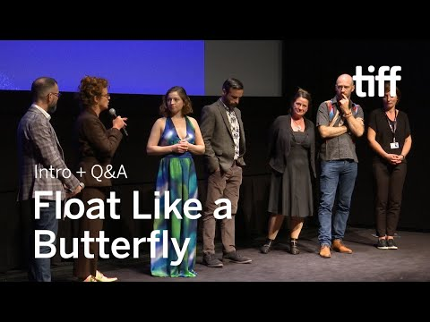 FLOAT LIKE A BUTTERFLY Cast and Crew Q&A | TIFF 2018