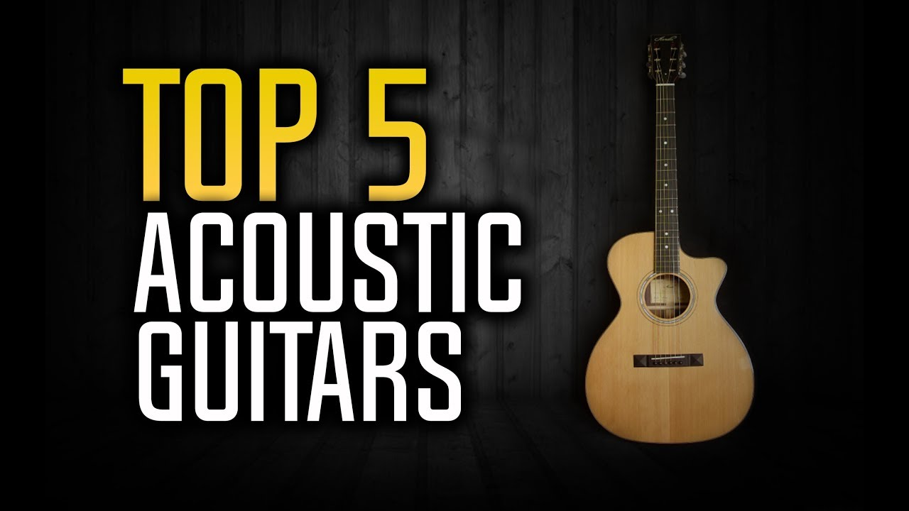 ▶️ Best Acoustic Guitars in 2017!
