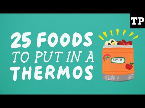 25 foods to put in a Thermos