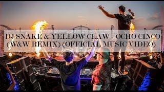 DJ Snake & Yellow Claw - Ocho Cinco (W&W Remix)