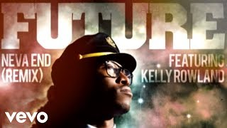 Future featuring Kelly Rowland – Neva End