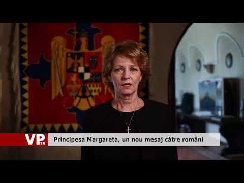 Principesa Margareta, un nou mesaj către români
