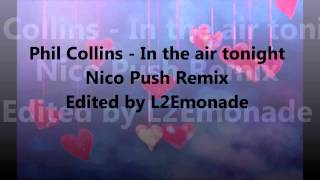 Phil Collins - In The Air Tonight (Nico Push Remix)
