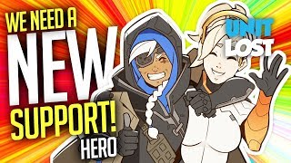 Overwatch - SAVE SUPPORTS! We NEED a New MAIN Support Hero!