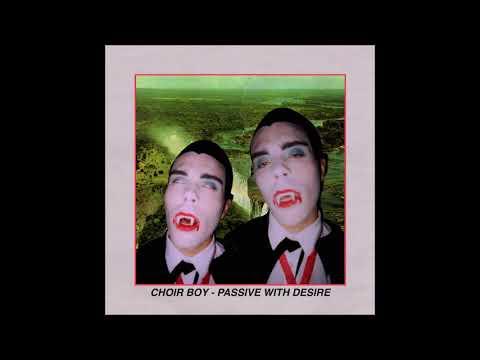 Choir Boy - Passive With Desire (Full Album)