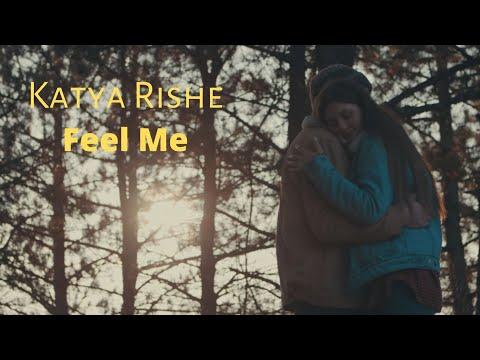 Katya Rishe - Feel Me (Premiere 2020)