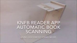 "KNFB Reader App - How to scan a book using  ""Document Stand"" mode"