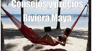 Riviera Maya Mexico  City pictures : Riviera Maya, MEXICO | Consejos y precios de viaje