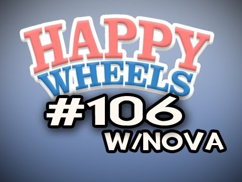 Happy Wheels w/Nova Ep.106 - Happy Wheels Industries Adventure Video