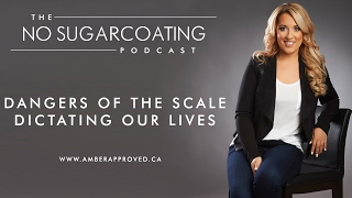 Dangers of The Scale Dictating Our Lives