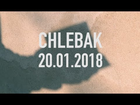 Chlebak [#108] 22.01.2018 видео