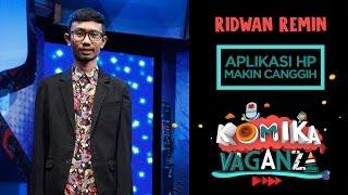 """Video Ridwan Remin """"Aplikasi HP Makin Canggih"""" - Komika Vaganza (14/12) MP3, 3GP, MP4, WEBM, AVI, FLV November 2017"""