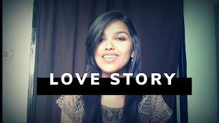 Love Story (Taylor Swift) | Cover by Sakshi Nigam
