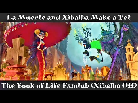 La Muerte & Xibalba Make a Bet - The Book of Life Fandub (Xibalba Off!)