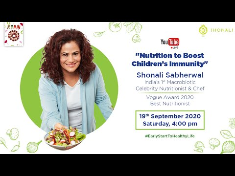 Nutrition to Boost Children's Immunity | Shonali Sabherwal (Macrobiotic Celebrity Nutritionist)