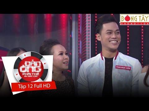Đàn Ông Phải Thế Mùa 2 tập 12 full ngày 25/11/2016