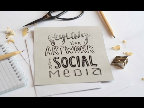 Styling Your Artwork For Social Media