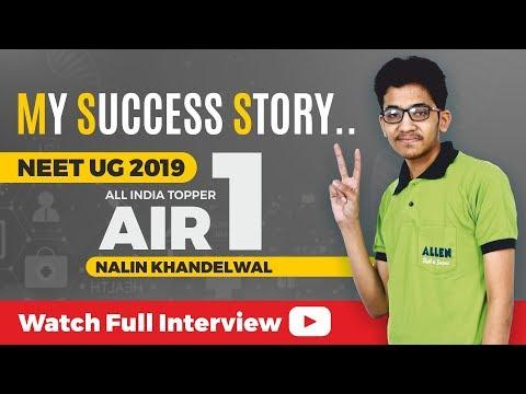 Success Journey of NEET UG 2019 Topper Nalin Khandelwal (AIR 1) | Watch Full Interview