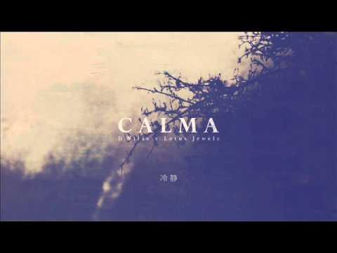 "D. VILAS x LOTUS JEWELZ – ""CALMA"" [Single]"