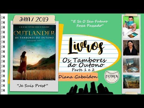 Os Tambores do outono Parte 1 e 2 (Outlander #4) | Patrick Rocha