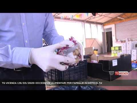 TG VICENZA | 20/03/2020 | ECCEDENZE ALIMENTARI PER FAMIGLIE IN DIFFICOLTA'