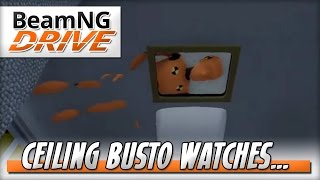 Ceiling Busto is Watching You - BeamNG DRIVE - Crash Test Dummy Mod