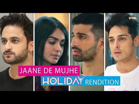 The Holiday | Jaane De Mujhe | Exclusive Music Video | Sanam | VYRL Originals | The Zoom Studios