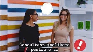 Consultant #belikeme pentru o zi