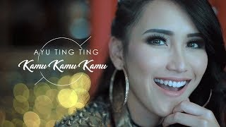 Video Ayu Ting Ting - Kamu Kamu Kamu [Official Music Video] MP3, 3GP, MP4, WEBM, AVI, FLV November 2017