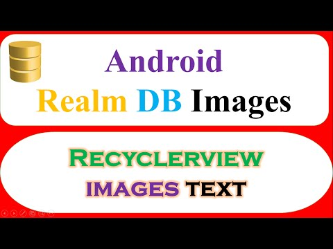 Android Realm : RecyclerView Images Text – Save,Retrieve,Show