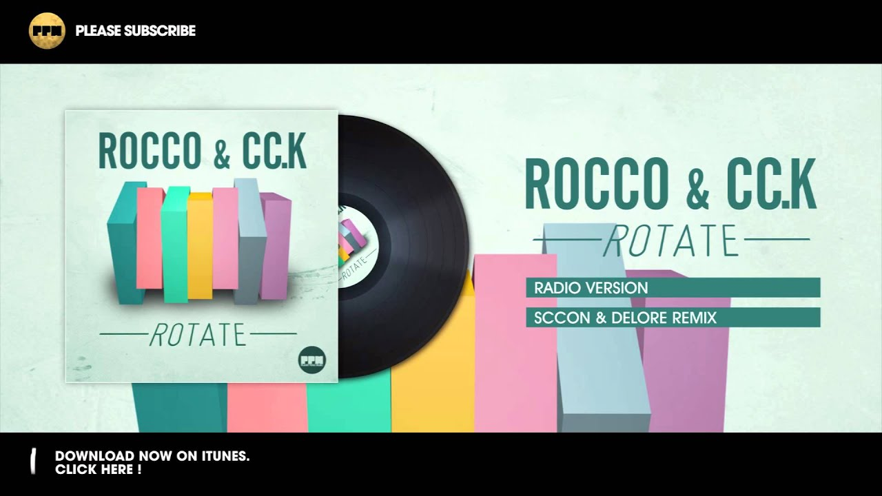 Rocco & CcK – Rotate (Scoon & Delore Remix)