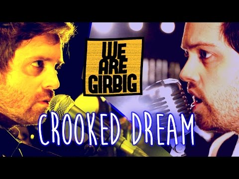 WE ARE GIRBIG - Crooked Dream (Music Video)