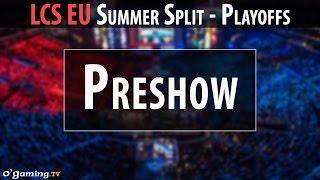Preshow - LCS EU 2015 - Summer Split - Playoffs - Preshow petite finale [FR]