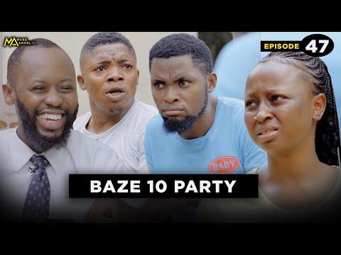 BAZE 10 PARTY - EPISODE 47 (CARETAKER SERIES)