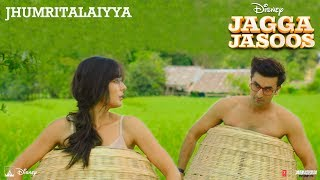 Nonton Jagga Jasoos :Jhumritalaiyya Song l Ranbir, Katrina | Pritam Arijit, Mohan | Neelesh Film Subtitle Indonesia Streaming Movie Download