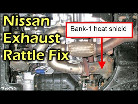 nissan exhaust rattle buzzing noise fix car fix diy videos. Black Bedroom Furniture Sets. Home Design Ideas